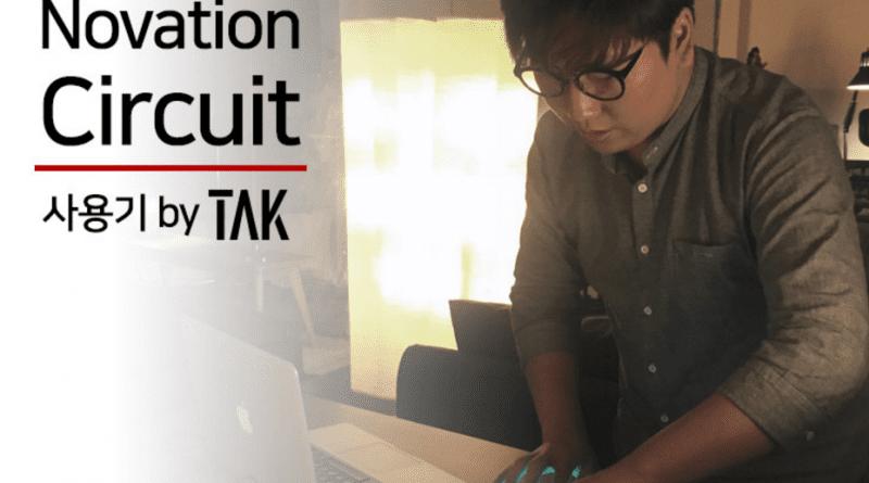 Novation 공식엔도서 TAK(탁)의 Circuit 리뷰